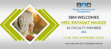 Mrs Rafaqat Majeed has joined SBM as Faculty Member