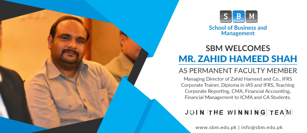 Mr Zahid Hameed Shah has joined SBM as Permanent Faculty Member